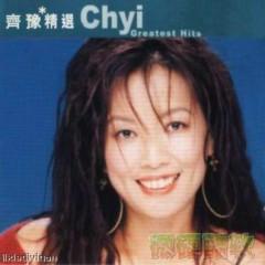 滚石香港黄金十年-齐豫精选/ Chyi Greatest Hits - Tề Dự