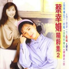 蔡幸娟精粹集2/ Tuyển Chọn Tinh Túy Thái Hạnh Quyên 2 (CD1)