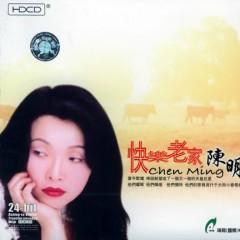 快乐老家/ Ngôi Nhà Vui Vẻ - Trần Minh
