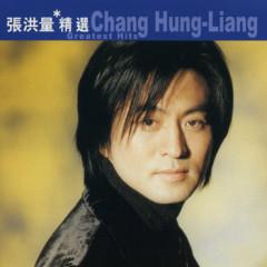 滚石香港黄金十年- 张洪量精选/ Chang Hung-Liang Greatest Hits
