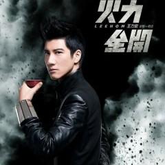 火力全开/ Toàn Lực Tấn Công  (CD2) - Vương Lực Hoành