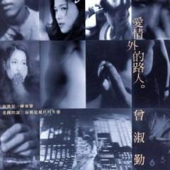 爱情外的路人/ Người Qua Đường Của Tình Yêu - Tăng Thục Cần
