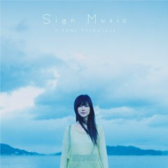 Sign Music  - Shimatani Hitomi