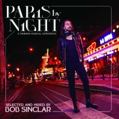 Paris By Night (A Parisian Musical Experience) - Bob Sinclar
