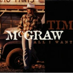 All I Want - Tim McGraw
