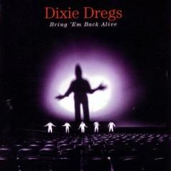 Bring 'em Back Alive - Dixie Dregs