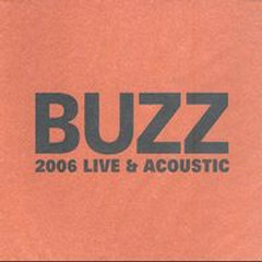 2006 Live Acoustic CD1 - Buzz