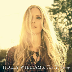 The Highway - Holly Williams