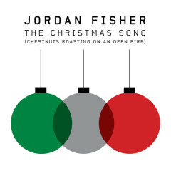 The Christmas Song (Chestnuts Roasting On An Open Fire) (Single) - Jordan Fisher