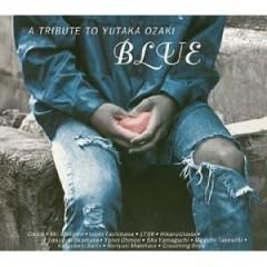 BLUE ~A TRIBUTE TO YUTAKA OZAKI