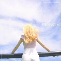 Where I M (Single)