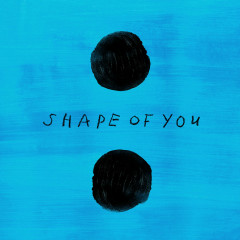 Shape Of You (Remixes) (EP) - Ed Sheeran