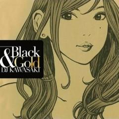 Black & Gold - DJ Kawasaki