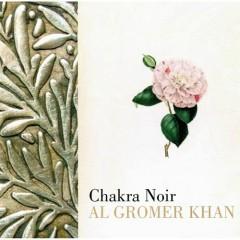 Chakra Noir - Al Gromer Khan