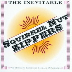 The Inevitable - Squirrel Nut Zippers