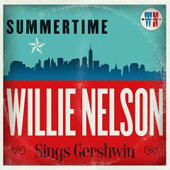 Summertime: Willie Nelson Sings Gershwin Willie Nelson