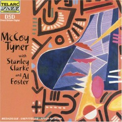 With Stanley Clarke And Al Foster - McCoy Tyner
