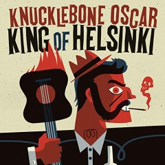 King Of Helsinki - Knucklebone Oscar