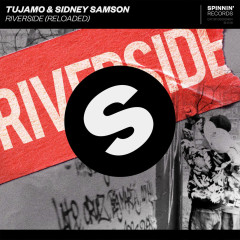 Riverside (Reloaded) (Single) - Tujamo, Sidney Samson