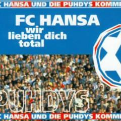 FC Hansa Wir Lieben Dich Total - Puhdys