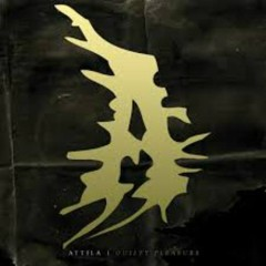Guilty Pleasure - Attila