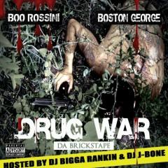 Drug War - Boo Rossini,Boston George