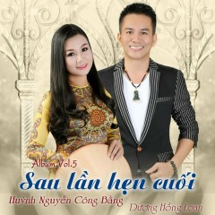 Sau Lần Hẹn Cuối - Huỳnh Nguyễn Công Bằng,Dương Hồng Loan