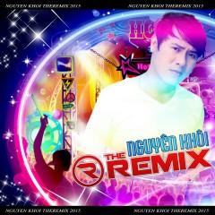 The Remix 2015 - Nguyên Khôi