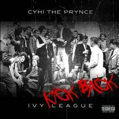 Ivy League Kickback (CD2) - Cyhi The Prynce