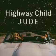 Highway Child - JUDE