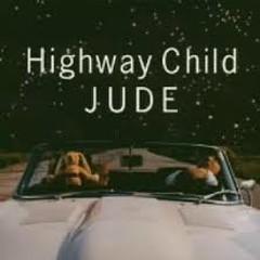 Highway Child - JUDE