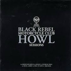 Howl Sessions - Black Rebel Motorcycle Club