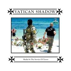 Media In The Service Of Terror - Vatican Shadow