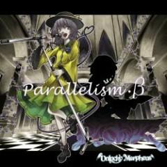 Parallelism・β - Unlucky Morpheus