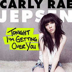 Tonight I'm Getting Over You (Remixes) - EP - Carly Rae Jepsen