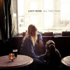 All That Fear (Single) - Lucy Rose