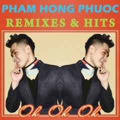 Oh Oh Oh (Remixes & Hits)