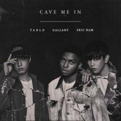Cave Me In (Single) - Gallant, Tablo, Eric Nam