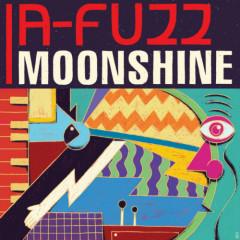Moonshine - A-FUZZ
