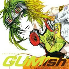 EXIT TUNES PRESENTS GUMish from megpoid