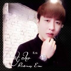 Hát Cho Riêng Em (Single) - KnK