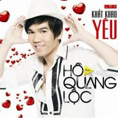 Khát Khao Yêu - Hồ Quang Lộc