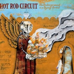 The Underground Is A Dying Breed - Hot Rod Circuit
