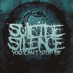 You Can't Stop Me - Suicide Silence