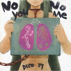No You No Me - DECO*27