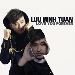 Love You Forever - Lưu Minh Tuấn