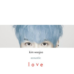 Acoustic Love - Kim Woo Joo