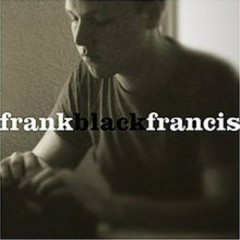 Frank Black Francis (CD1) - Black Francis
