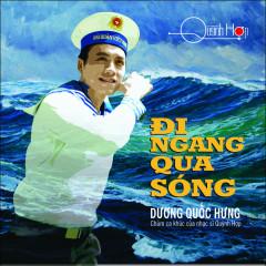 Đi Ngang Qua Sóng (Quỳnh Hợp) - Dương Quốc Hưng