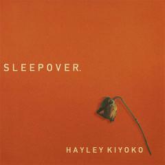 Sleepover (Single) - Hayley Kiyoko